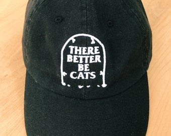 There Better Be Cats Dad Hat