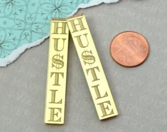 HUSTLE - Vertical - 2 Gold Mirror Cabochons- Laser Cut Acrylic Cab