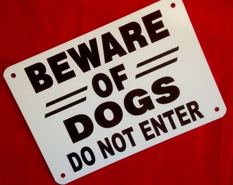 """14"""" x 10"""" Beware of Dogs Do Not Enter heavy duty non rust aluminum sign free ship 24 hours"""