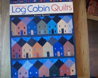 A New Look At LOG CABIN QUILTS by Flavin Glover