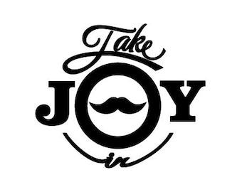 Take Joy In Mustache Decal