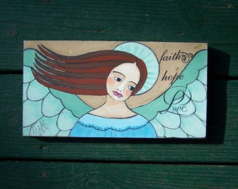 Angel Painting original one of a kind painting Faith, Hope Love FREE SHIPPING