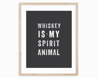 "8x10 ""Whiskey Is My Spirit Animal"" Art Print, Typographic Print, Bar Cart Decor"