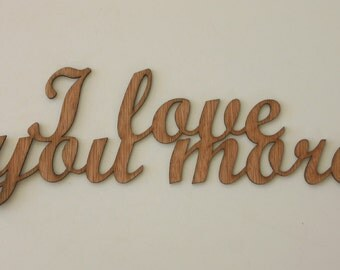 I love you more Sign Engraved Wood Sign Wedding Gift House Warming Gift