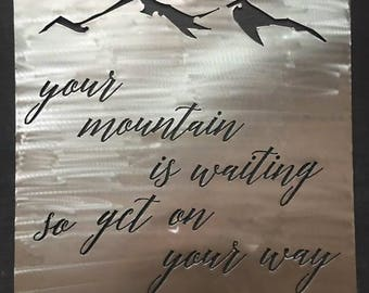 Large Square Metal Quote Sign - your mountain is waiting so get on your way