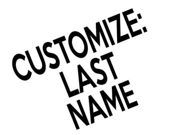 ONE ITEM ONLY - Add your Last name!