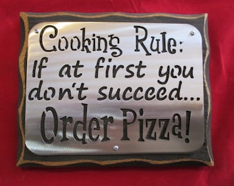 COOKING RULE - Order Pizza - Kitchen Sign - Wall hanging - home decor -Cedar and Steel- Bridal Gift - Shower - Humerous - Housewarming