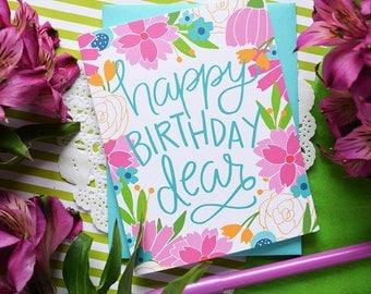 Happy Birthday Dear, Happy Birthday to you, Birthday Card, Stationery, Illustration, Notecard, Greeting Card, Handlettered, Flower Card