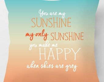 You are my Sunshine quote printed soft suedette cushion /pillow