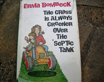 Vintage Book The Grass is Always Greener Over the Septic Tank by Erma Bombeck