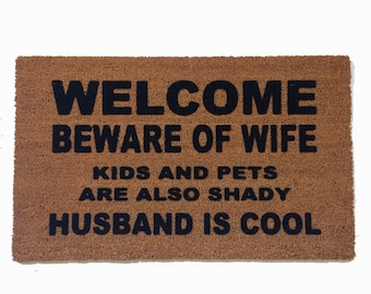 LARGE Husband is Cool™  funny Beware of Wife kids and Pets shady outdoor doormat eco friendly made in USA
