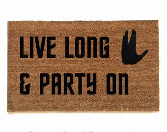 Live long and Party on- Star Trek Bill and Ted geek doormat outdoor nerd