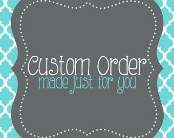 Custom Order for  Crystyn