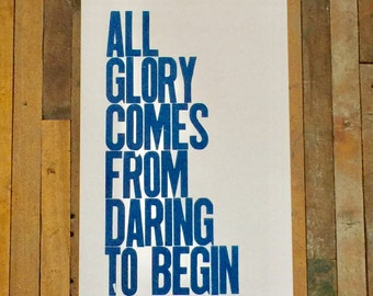 Blue Letterpress Typography Poster, All Glory Comes from Daring to Begin 11x17 Print