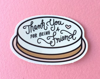 "4"" Thank You For Being A Friend, Golden Girls Cheesecake Sticker"