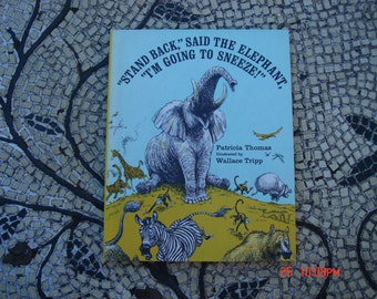 Stand Back Said the Elephant I'm going to Sneeze by Patrica Thomas Illustrated by Wallace Tripp - Great Condition
