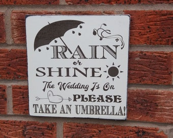 Wedding umbrellas rain or shine the wedding is on  wedding accessory wooden sign plaque