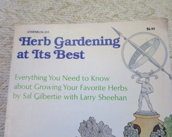 Herb Gardening Book  Vintage Gardeners Reference Antheneum Press 1978 Grow Your Favorite Herbs at Home Paperback Herb Garden DIY