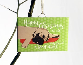 Mastiff Christmas Ornament - Happy Christmas to all and to all a Good Night - Dog Ornaments - Night Before Christmas