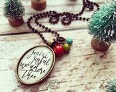 joyful joyful we adore Thee Christmas necklace