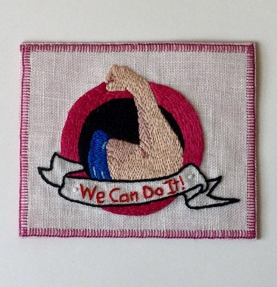 We Can Do It! Hand Embroidered Sew-On Patch, Resist, Feminist, Hand Embroidered