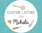 Custom Listing for Michela