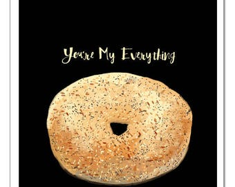 You're My Everything Bagel Illustration-Pop Art Print