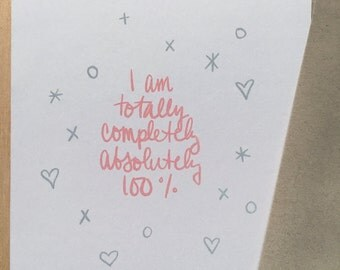 I Am Totally Completely absolutely 100% In Awe Of You - Greeting Card