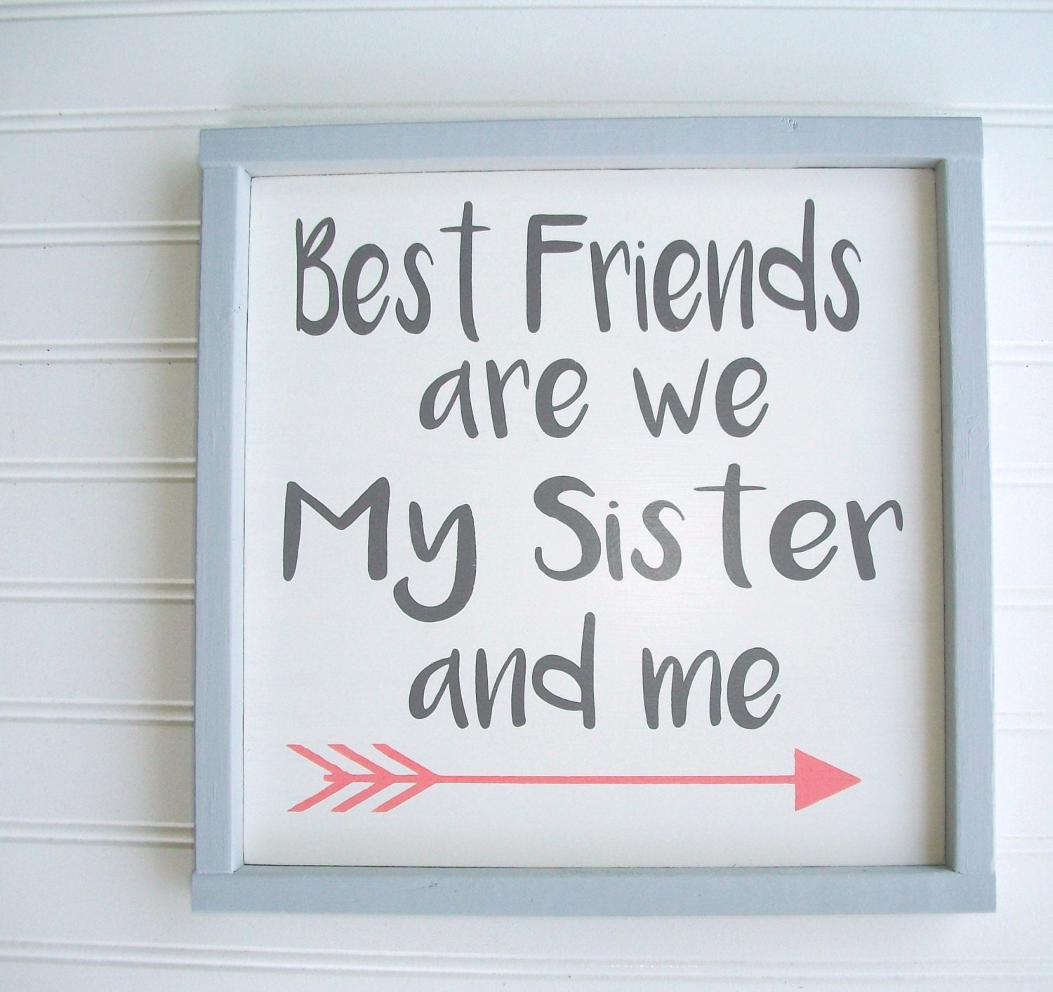 Sisters Sign Best Friends Are We My Sister And By