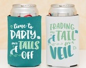 Bachelorette Party Mermaid Beer Can Coolers   Trading my Tail for a Veil and Time to Party our Tails off