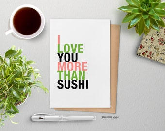 Funny Love Greeting Card, I Love You More Than Sushi, A2 size, Anniversary Birthday Card