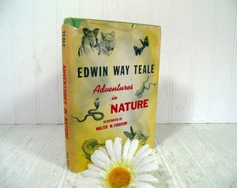 Adventures in Nature Book by Edwin Way Teale - First Edition, First Printing ©1959 - Selections from the Outdoor Writings of Edwin Way Teale