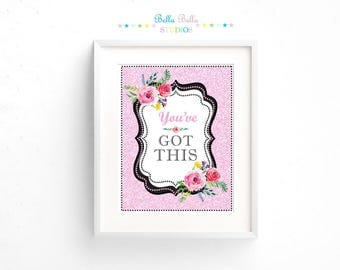You've Got This Floral Print 8x10 ~ Printable Download