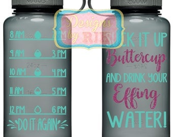 Suck it Up Buttercup Drink Your Effing Water Inspirational Personalized 34oz Tritan Sports Water Bottle with Hourly Reminder Times