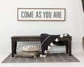 Come As You Are - Wood Sign