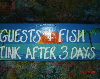 Guests and Fish Stink After 3 Days