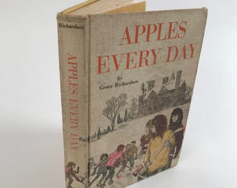 Vintage Children's Book - Apples Every Day by Grace Richardson - First Edition - 1965 - Rare