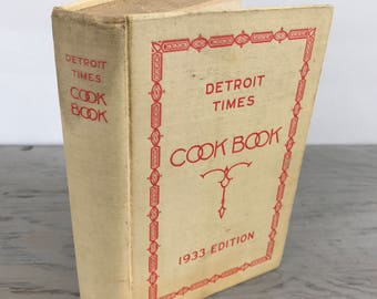Antique Cook Book - The Detroit Times Cookbook: A Book Of Practical Recipes For The Housewife - 1933 - Household Hints