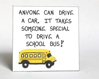 Gift Magnet  - Bus Driver- Schoolbus, operator appreciation, thank you quote.  Yellow and black vehicle.