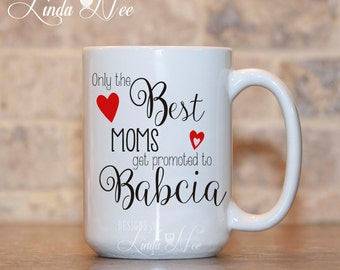 Only the BEST MOMS get promoted to Babcia Mug, Baby Reveal Gift, Baby Reveal Mug, Pregnancy Announcement Lola, Mimi, Nana, Oma, Gigi MPH203