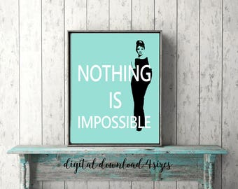 Printable Quote Audrey Hepburn NOTHING IS IMPOSSIBLE Poster Size Turquoise Blue Poster Print  Digital Download File A4 16x20 11x14