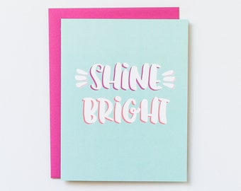 Shine Bright Card, Shine Bright, Friendship Card, Everyday Card, Quote Card, BFF Card, Sister Card, Encouragement Card, Motivational Card