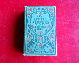 Five Little Peppers And How They Grew Book Vintage 1909 Hard Bound By Margaret Sidney Antiquarian Childrens Literature