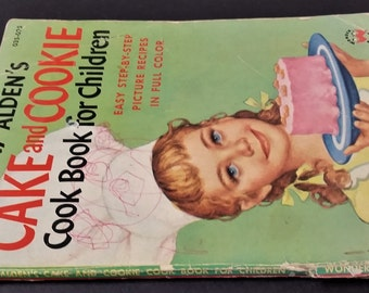 Vintage 1956 Mary Alden's Cake And Cookie Cook Book For Children, Cake And Cookie Easy Step-By-Step Picture Recipes For Children Full Color