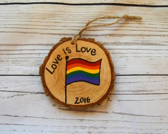 Tree Log Slice Christmas Ornament - Love is Love - LGBT Gay Rainbow Flag - Pride Week - Same Sex Gay Wedding Favors - Gay Couple Gift