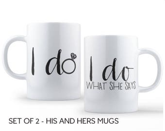 I Do and I Do What She Says Mug Set // Wedding Gift // Anniversary // Funny // Coffee Mug