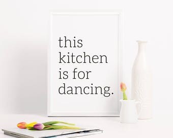 This kitchen is for dancing – monochrome kitchen typography poster, kitchen print, black and white kitchen wall art, modern kitchen poster