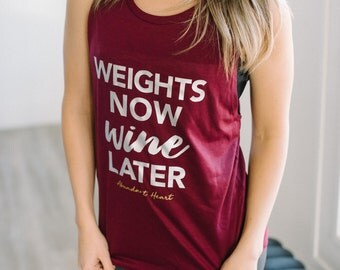 Weights Now Wine Later ~ Lifting Gym Motivation Tank ~ Gifts For Wine Lovers
