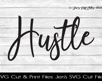 Hustle Quote SVG Cut File, SVG files for Die Cutting Machines- Vinyl htv Clip art - Commercial use
