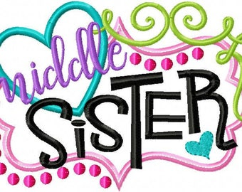 Middle Sister- Embroided gift - Sibling Shirts - Baby gift - Customizable -  Infant 85a